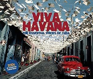 Viva Havana The Essential Voices Of Cuba