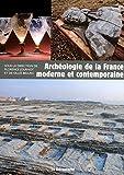 Archéologie de la France moderne et contemporaine