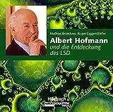 Albert Hofmann und die Entdeckung des LSD: Hörbuch im CD-Format