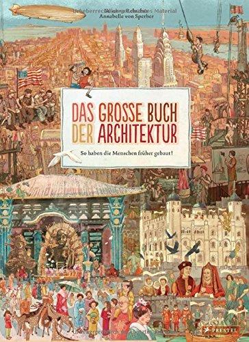 Das große Buch der Architektur: So haben die Menschen früher gebaut!
