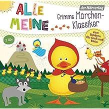 Alle meine Grimms Märchenklassiker: Zum Zuhören für Groß und Klein. Enthält: Hänsel und Gretel, Die Bremer Stadtmusikanten, Der Froschkönig, Rapunzel, ... die sieben Geißlein, Aschenputtel u. v. a.