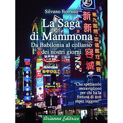 La Saga Di Mammona: Da Babilonia Al Collasso Dei Nostri Giorni