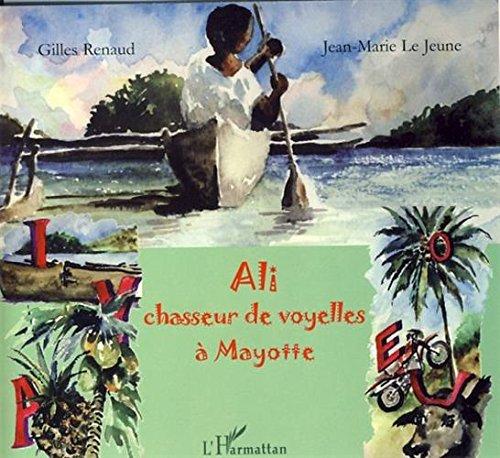 Ali, chasseur de voyelles de Mayotte par Jean-Marie Lejeune