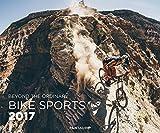 Bike Sports 2017: Beyond The Ordinary (Wandkalender, Format 60 x 50 cm)