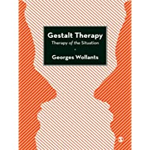 Gestalt Therapy: Therapy of the Situation