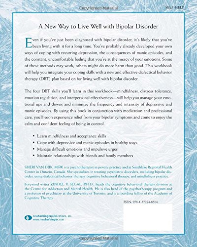 The Dialectical Behavior Therapy Skills Workbook for Bipolar Disorder: Using DBT to Regain Control of Your Emotions and Your Life (New Harbinger Self-Help Workbook)