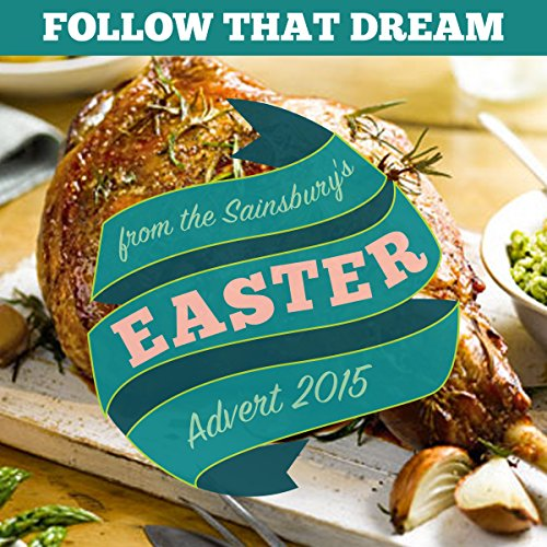 follow-that-dream-from-the-sainsburys-easter-tv-advert