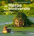 Les H�ros de la biodiversit� : Passio...
