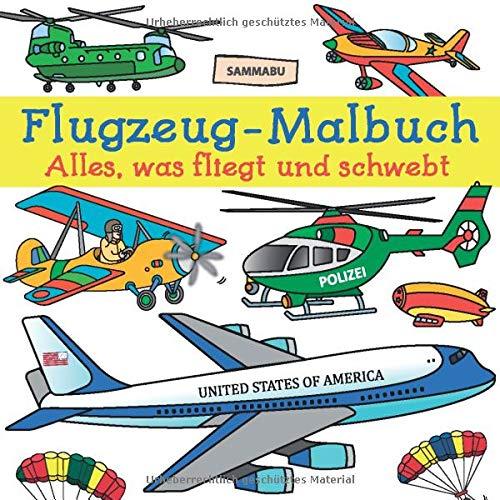 Flugzeug-Malbuch: Alles, was fliegt und schwebt