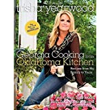 Georgia Cooking in an Oklahoma Kitchen: Recipes from My Family to Yours by Trisha Yearwood (2014-07-01)