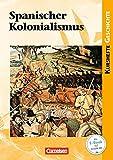 Kurshefte Geschichte: Spanischer Kolonialismus: Schülerbuch - Robert Rauh