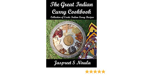 The great indian curry cookbook collection of exotic indian curry the great indian curry cookbook collection of exotic indian curry recipes ebook jaspreet s nirula amazon kindle store forumfinder Choice Image