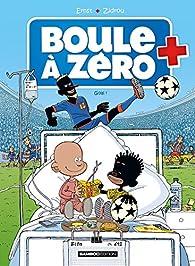 Boule à zéro, tome 7 : Goal par  Zidrou