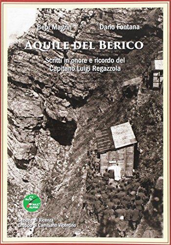 Aquile del Berico. Scritti in onore e ricordo del Capitano Luigi Regazzola