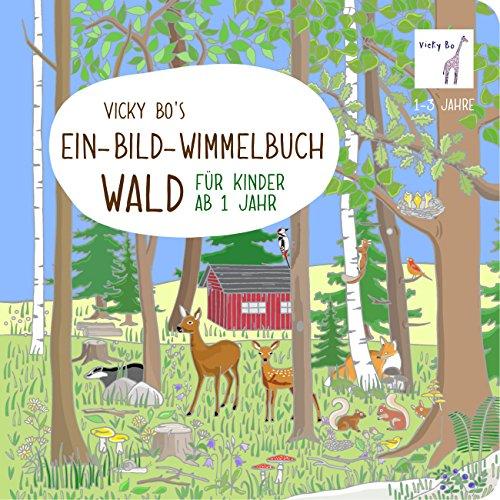 Ein-Bild-Wimmelbuch ab 1 Jahr - Wald (Suche Nach Wort Spaß)