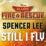 """Still I Fly (From """"Planes: Fire & Rescue""""/Soundtrack Version)"""