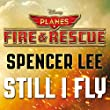 """Still I Fly (From """"Planes: Fire & Rescue"""")"""