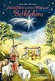 Jonathan auf dem Weg nach Bethlehem: Ein Adventskalender in 24 Geschichten mit einem großen Fensterbild - Renate Schupp