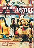 Juvenile Justice: An Introduction by John T. Whitehead (2005-01-01)