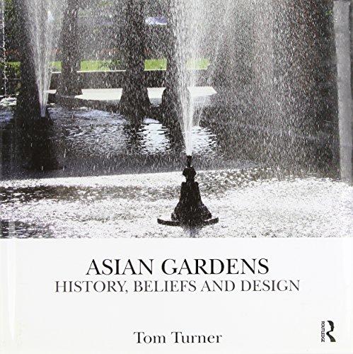 Asian Gardens: History, Beliefs and Design