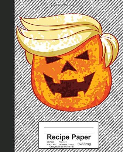 in Pumpkin Trump Halloween Book (Weezag Recipe Paper Notebook, Band 63) ()