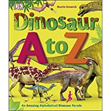 Dinosaur A to Z: An Amazing Alphabetical Dinosaur Parade (English Edition)