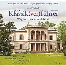 Der Klassik(ver)führer, Wagner: Tristan und Isolde