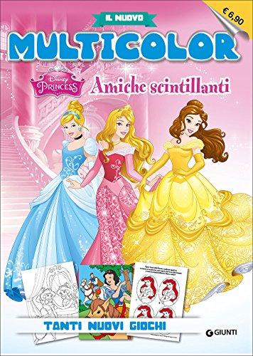 Principesse amiche. Multicolor. Ediz. illustrata