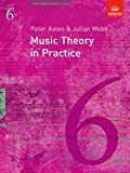 Music Theory in Practice, Grade 6 (Music Theory in Practice (ABRSM))