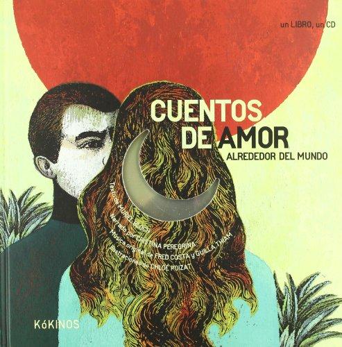 Cuentos de amor alrededor del mundo: Contes dámour autour du monde (Un Libro Un Cd (kokinos))