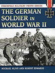 The German Soldier on the Eastern Front (Stackpole Military Photo Series)