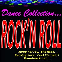 Dance Collection... Rock'n Roll (Jump for Joy, Ella Mae, Burning Love, Foot Stompin', Promised Land.....)