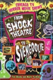 Chicago TV Horror Movie Shows: From Shock Theatre to Svengoolie by Ted Okuda (2016-02-09)