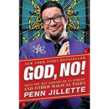 [(God, No! : Signs You May Already Be an Atheist and Other Magical Tales)] [By (author) Penn Jillette] published on (June, 2012)