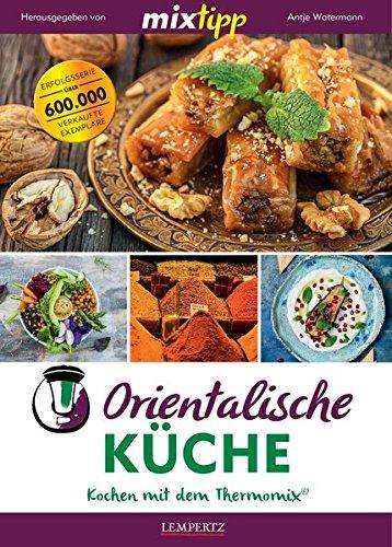 mixtipp: Orientalische Küche: Kochen mit dem Thermomix®