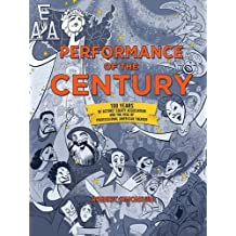 Performance of the Century: 100 Years of Actors Equity Association and the Rise of Professional American Theater by Simonson, Robert (2012) Hardcover