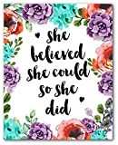 She Believed She Could So She Did Art, Inspirational Floral Quote, 8 x 10 Inches, Unframed