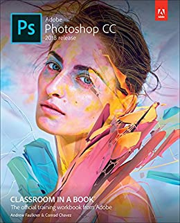 Adobe Photoshop CC Classroom in a Book (2018 release) (English Edition) de [Faulkner, Andrew, Chavez, Conrad]