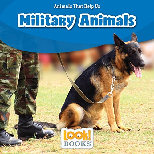 Military Animals (Animals That Help Us (LOOK! Books ™))