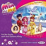 Auf der Suche nach dem Einhorn-König: Mia and me 23