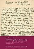 Erinnerungen an Franz Liszt: Nach dem Manuskript in der Universitätsbibliothek Basel herausgegeben und mit Anmerkungen versehen von Wolfgang Seibold ... der Universitätsbibliothek Basel, Band 41) - Felix Weingartner