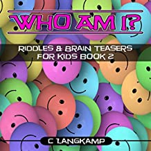 Who Am I?: Riddles and Brain Teasers for Kids, Book 2