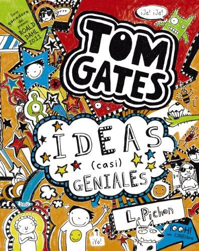 Tom Gates: Ideas (casi) geniales (Castellano - A Partir De 10 Años - Personajes Y Series - Tom Gates) por Liz Pichon