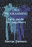 Unix Programming: Easy Guide for Beginners
