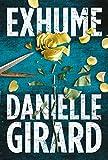 Exhume (Dr. Schwartzman Series Book 1) by Danielle Girard