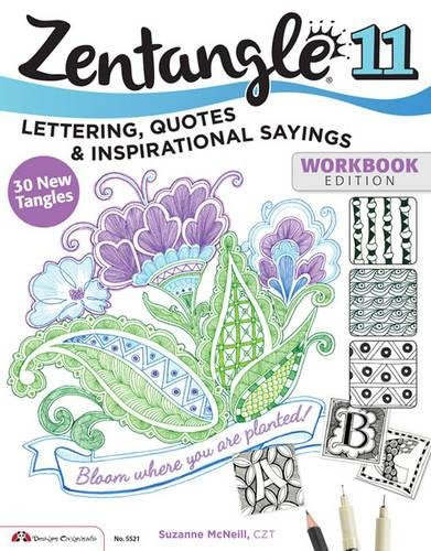 Zentangle 11: Lettering, Quotes, and Inspirational Sayings por Suzanne McNeill