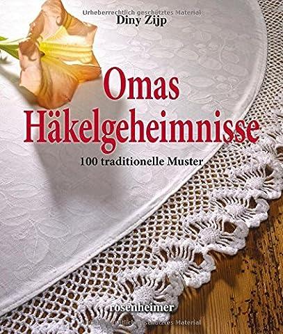 Omas Häkelgeheimnisse - 100 traditionelle Muster