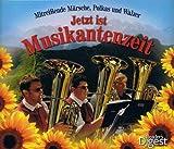 Jetzt ist Musikantenzeit: Mitreißende Märsche, Polkas und Walzer (4-CD Set)