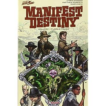 Flora E Fauna. Manifest Destiny: 1