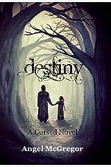 Destiny (A Cursed Novel) Kindle Edition